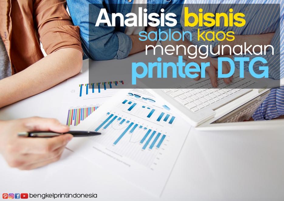 Analisa Bisnis Printer DTG Sebagai Mesin Cetak Kaos