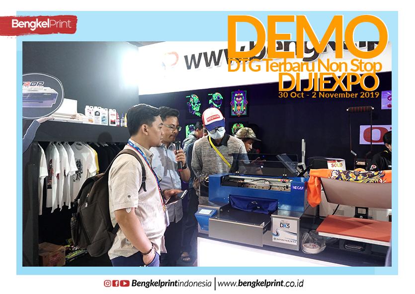 BENGKEL PRINT Demo DTG Terbaru Non Stop DI JIEXPO OKTOBER 2019