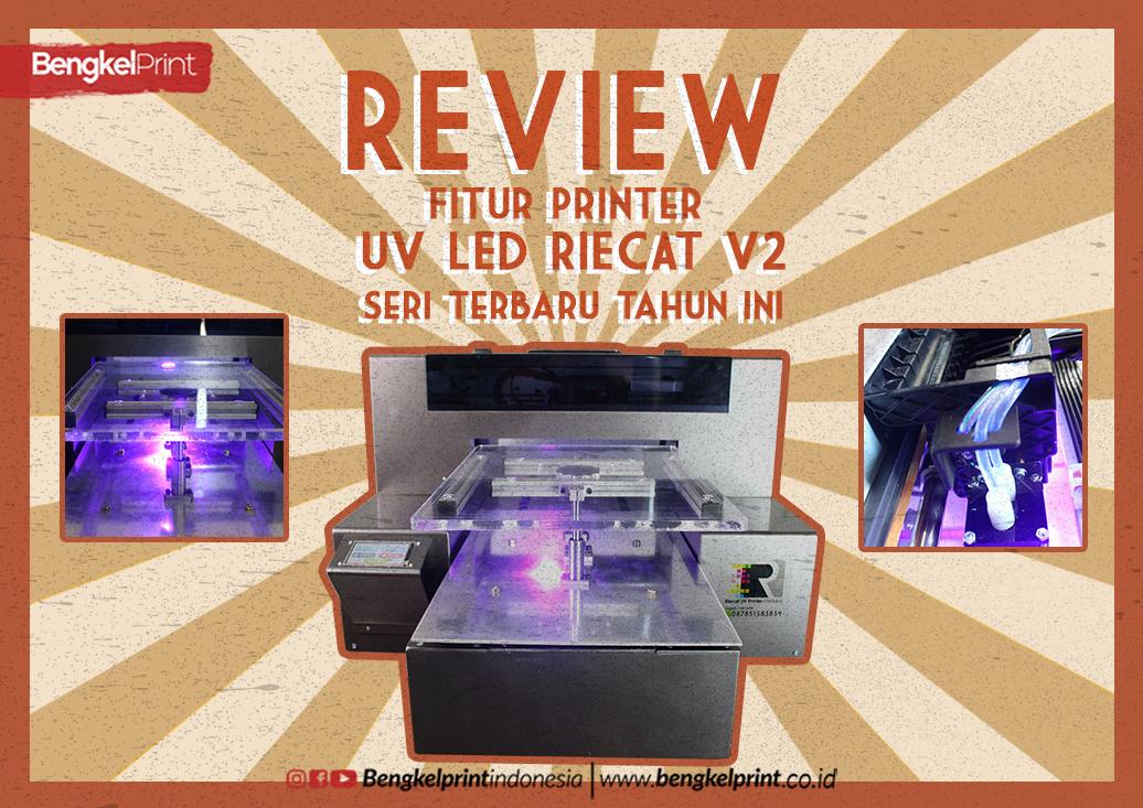 REVIEW Fitur Printer UV LED RIECAT V2 Paling Terbaru 2019-2020