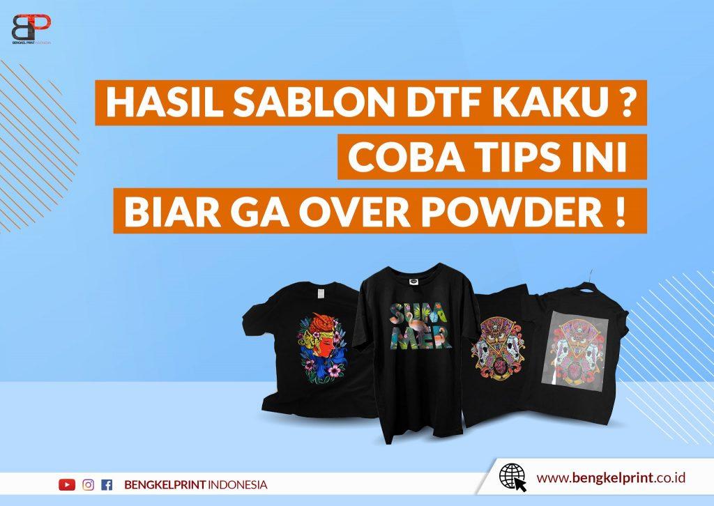 akibat over powder sablon DTF