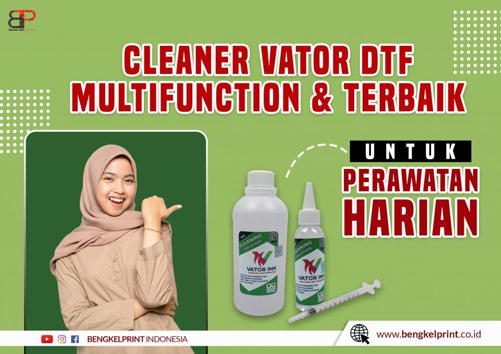 Harga Cleaner Vator DTF Murah